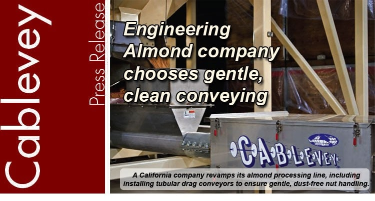 Engineering Almond Processing company chooses gentle, clean conveying