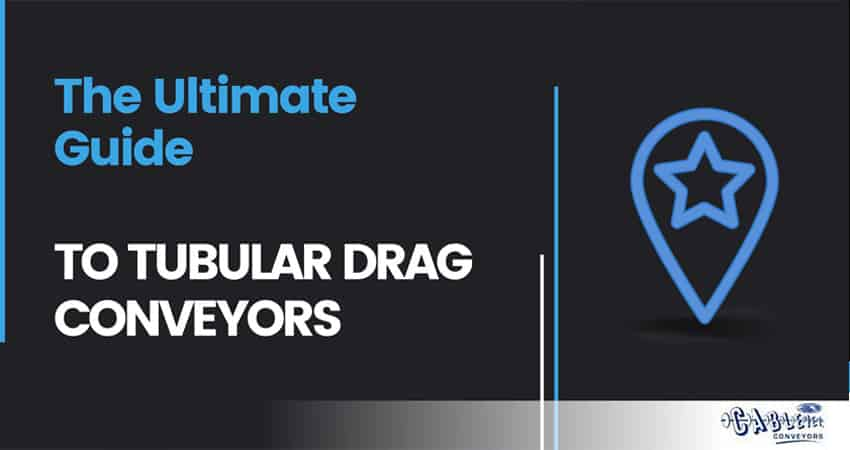 The Ultimate Guide to Tubular Drag Conveyors