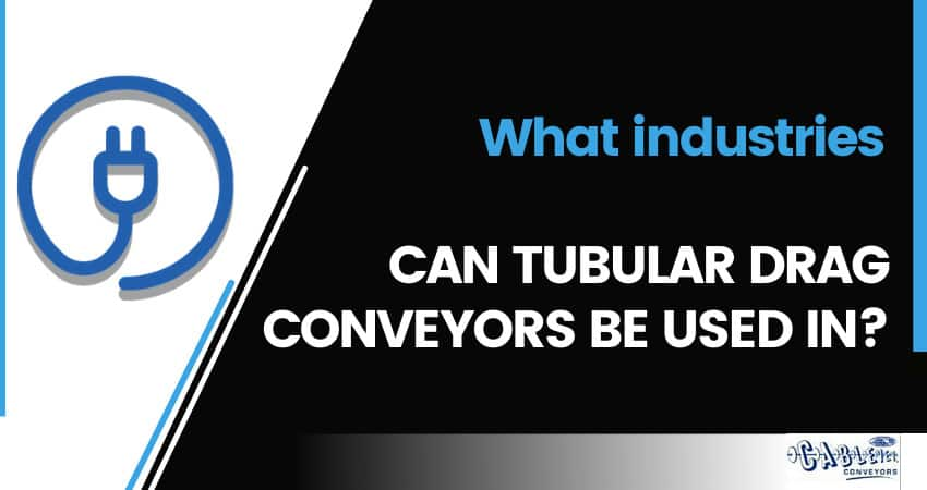 What Industries Can Tubular Drag Conveyors Be Used In?